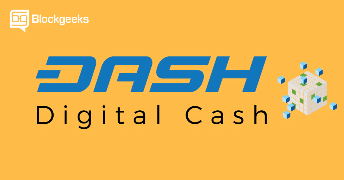 What is Dash Cryptocurrency? A Crash Course